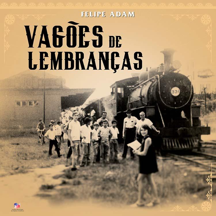livro_vagoes-lembrancas_felipe-adam